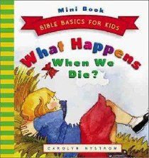 What Happens When We Die? (Mini Edition) (Bible Basics For Kids Series)