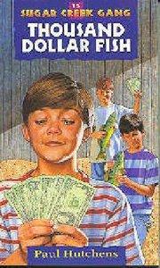 Thousand Dollar Fish (#15 in Sugar Creek Gang Series)