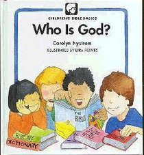 Who is God? (Childrens Bible Basics Series)