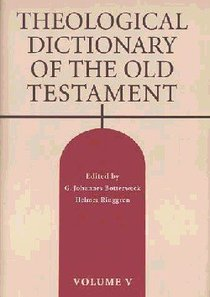 Theological Dictionary of the Old Testament (#05 in Theological Dictionary Of The Old Testament Series)