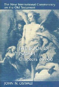 Book of Isaiah, the Chapters 40-66 (New International Commentary On The Old Testament Series)