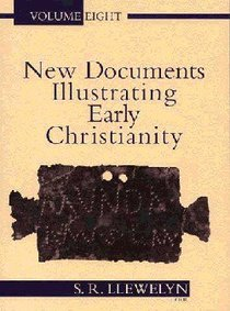 A Review of the Greek Inscriptions and Papyri Published in 1984-85 (#08 in New Documents Illustrating Early Christianity Series)