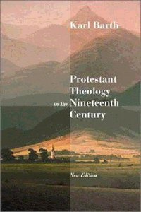 Protestant Theology in the 19Th Century (New Edition)