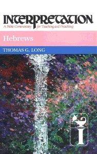 Hebrews (Interpretation Bible Commentaries Series)