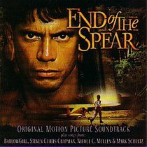 End of the Spear Motion Picture Soundtrack