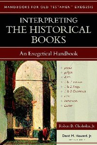 Interpreting the Historical Books (Handbooks For Old Testament Exegesis Series)