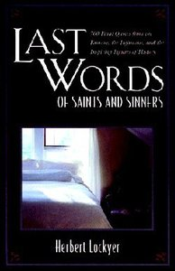 Last Words of Saints and Sinners