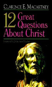 12 Great Questions About Christ