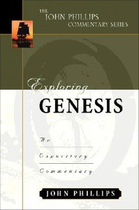 Exploring Genesis (John Phillips Commentary Series)