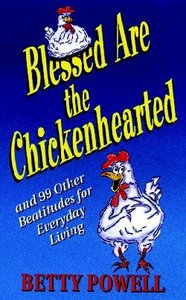 Blessed Are the Chickenhearted