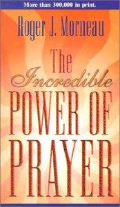 Incredible Power of Prayer