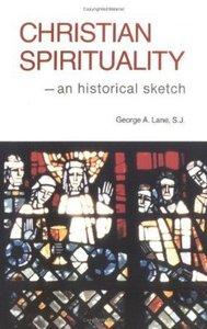 Christian Spirituality: Historical Sketch