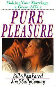 Pure Pleasure: Making Your Marriage a Great Affair
