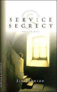 Service & Secrecy (Spiritual Disciplines Bible Study Series)