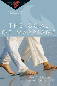 The Goal of Marriage (Intimate Marriage Series)