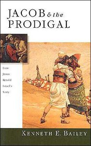 Jacob and the Prodigal: How Jesus Retold Israels Story