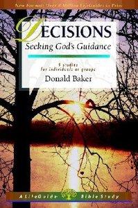 Decisions (Lifeguide Bible Study Series)