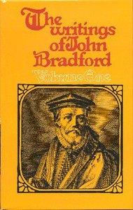 The Writings of John Bradford (2 Vol Set)