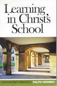 Learning in Christs School (Puritan Paperbacks Series)