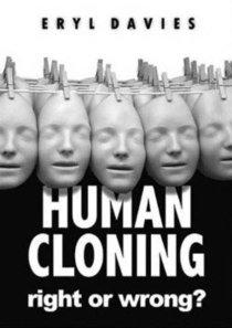Human Cloning: Right Or Wrong?