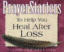 Prayer Starters to Help You Heal After Loss