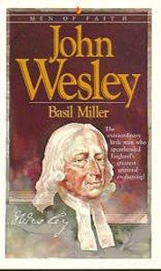 Men of Faith: John Wesley