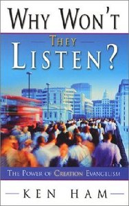 Why Wont They Listen?: The Power of Creation Evangelism