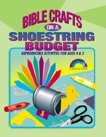 Bible Crafts on a Shoestring Budget: Ages 4&5 (Reproducible)