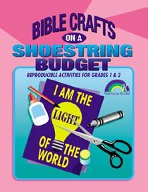 Bible Crafts on a Shoestring Budget: Grades 1&2 (Reproducible)