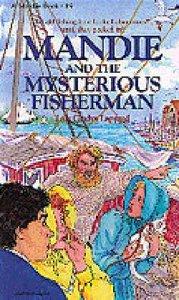 Mysterious Fisherman (#19 in Mandie Series)