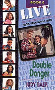 Double Danger (#03 in Live! From Brentwood High Series)