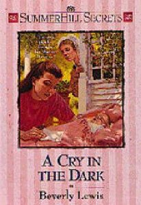 A Cry in the Dark (#05 in Summerhill Secrets Series)
