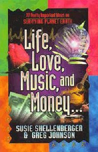 Life, Love, Music and Money
