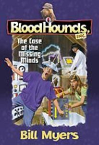 The Case of the Missing Minds (#06 in Bloodhounds Series)