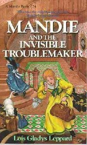 Invisible Troublemaker (#24 in Mandie Series)