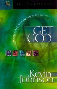 Get God (#01 in Early Teen Discipleship Series)