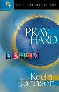 Pray Hard (#04 in Early Teen Discipleship Series)
