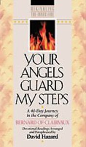 Rekindling the Inner Fire: Your Angels Guard My Steps
