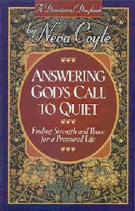 Answering Gods Call to Quiet
