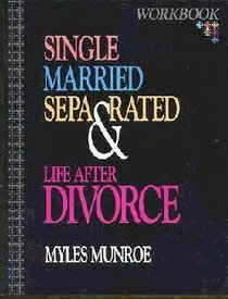 Single, Married, Seperated and Life After Divorce (Workbook)