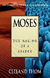 Moses (Chariot Victor Bible Character Series)