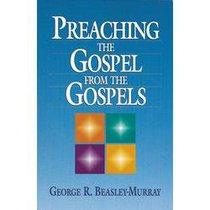 Preaching the Gospel From the Gospels