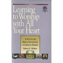 Learning to Worship With All Your Heart