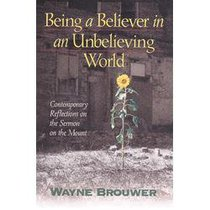 Being a Believer in An Unbelieving World