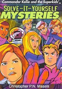 Solve-It-Yourself Mysteries (Comander Kellie And The Superkids Adventures Series)