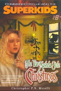 The Year Mashela Stole Christmas (#08 in Comander Kellie And The Superkids Adventures Series)