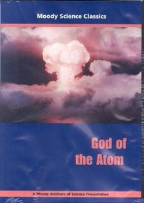 God of the Atom (Moody Science Classics Series)
