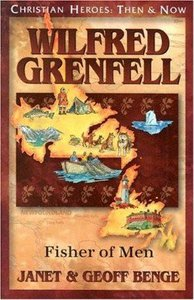 Wilfred Grenfell (Christian Heroes Then & Now Series)