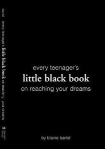 Every Teenagers Little Black Book on Reaching Your Dreams