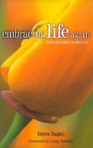 Embracing Life Again